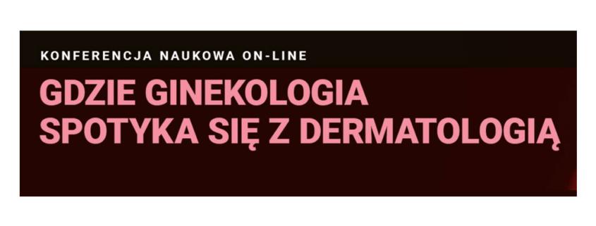 """44 845x321 - II edycja konferencji """"Gdzie ginekologia spotyka się z dermatologią"""""""